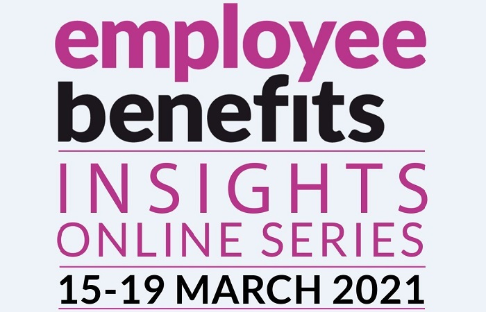 Employee Benefits Insights Online Series: 15-19 March 2021